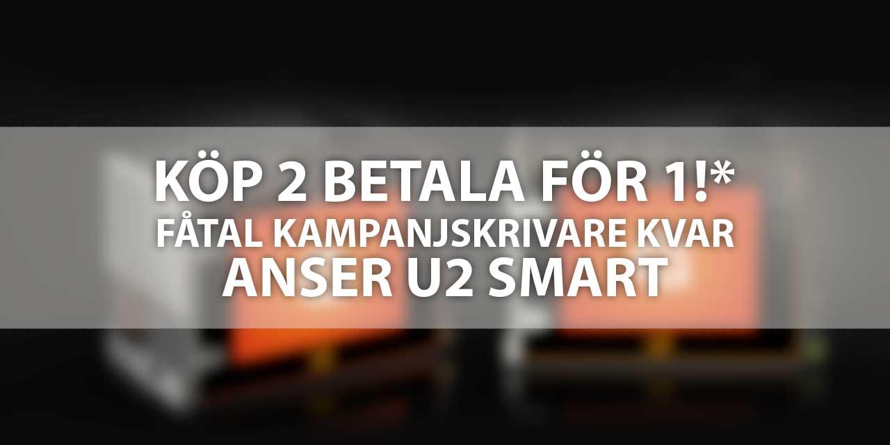 Köp 2 betala för 1! – Anser U2 Smart