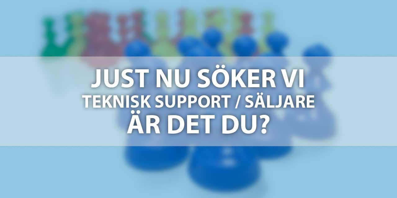 Teknisk support / Säljare till vårt kontor i Karlstad