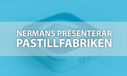 Nermans presenterar Pastillfabriken